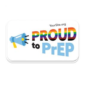 Proud to PrEP Sticker