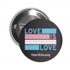 Trans Love Is Love Button Pin