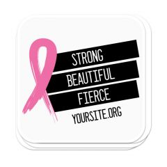 a stack of white stickers with an imprint saying strong beautiful fierce next to a pink ribbon and yoursite.org text below