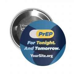 PrEP Tonight Button Pin