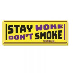 Stay Woke Don't Smoke Sticker