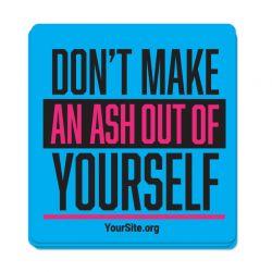 Don't Make An Ash Sticker