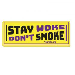 Stay Woke Don't Smoke Sticker