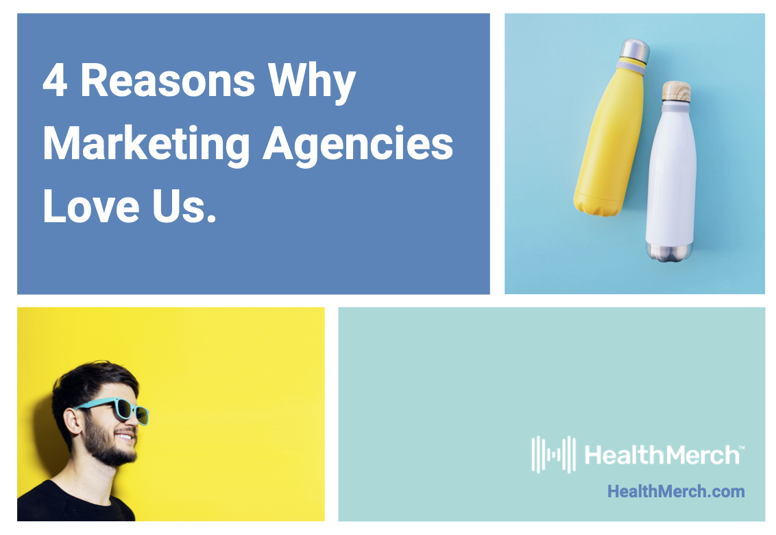 Four Ways HealthMerch Is A Dream Come True For Marketing Agencies