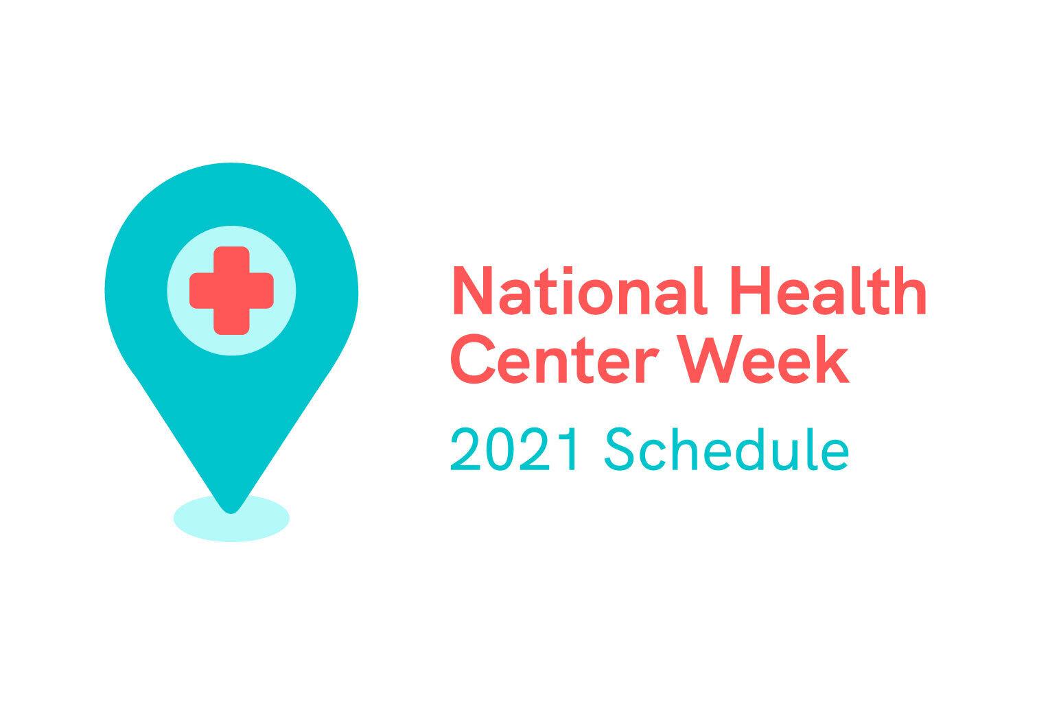 2021 National Health Center Week Schedule